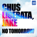 No Tomorrow (Radio Edit)/Chus Liberata