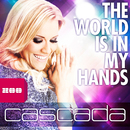 The World Is in My Hands (Remixes)/Cascada