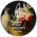 Home (feat. Slackwax) (Remixes)/Solee