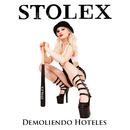 Demoliendo Hoteles/Stolex