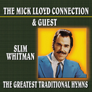 The Greatest Traditional Hymns/The Mick Lloyd Connection & Guest Slim Whitman