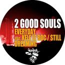 Everyday (feat. Kele Le Roc / Still Dreaming)/2 Good Souls