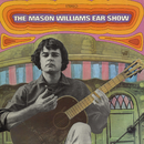 The Mason Williams Ear Show/Mason Williams