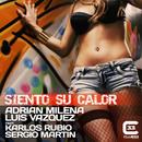 Siento Su Calor (feat. Karlos Rubio y Sergio Martin) (Radio Edit)/Adrian Milena y Luis Vazquez
