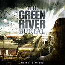 Means to An End/The Green River Burial