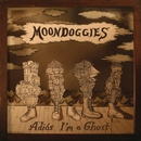Adios I'm a Ghost/The Moondoggies