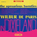 The Uproarious Twenties: Wilbur De Paris In Dixieland/Wilbur De Paris