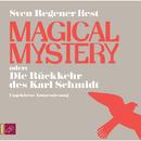 Magical Mystery oder: Die Rückkehr des Karl Schmidt/Sven Regener