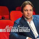 Bis es euch gefällt/Matthias Brodowy