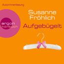 Aufgebügelt (Gekürzte Fassung)/Susanne Fröhlich