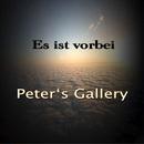 Es ist vorbei/Peter's Gallery