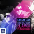 Ella No Cree en el Amor (feat. Marcos Molina) (Radio Edit)/King Santana