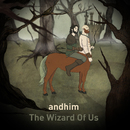 The Wizard of Us/Andhim