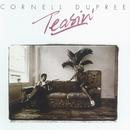 Teasin'/Cornell Dupree