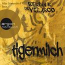 Tigermilch (Ungekürzte Fassung)/Stefanie de Velasco
