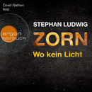 Zorn - Wo kein Licht (Gekürzte Fassung)/Stephan Ludwig
