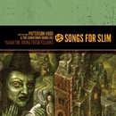 Songs For Slim: Hate This Town / Loud Loud Loud Loud Guitars/Patterson Hood & The Downtown Rumblers / The Young Fresh Fellows
