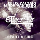 Start A Fire (feat. Martin Radoz) [Steerner Edit]/Felix Zaltaio & Lindh Van Berg