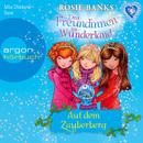 Drei Freundinnen im Wunderland, Folge 5: Auf dem Zauberberg (Ungekürzte Fassung)/Rosie Banks