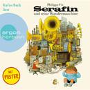 Serafin und seine Wundermaschine (Ungekürzte Fassung)/Philippe Fix