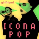 Girlfriend/Icona Pop