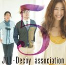 ジルデコ5/JiLL-Decoy association