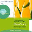 China Study - Die wissenschaftliche Begründung für eine vegane Ernährungsweise (Gekürzte Fassung)/T. Colin Campbell