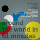 Around the World in 61 Minutes/Mike Herting's Globalmusicorchestra & Friends