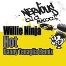 Hot - Danny Tenaglia Remix/Willi Ninja