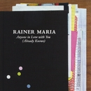 Anyone In Love With You (Already Knows)/Rainer Maria