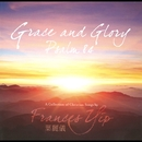 Grace and Glory: Psalm 84/Frances Yip