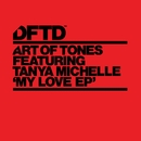 My Love EP (feat. Tanya Michelle)/Art Of Tones