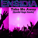 Take Me Away (Special Gaga Remix)/Ensidia