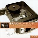 Movie Music Vol Two/Braid