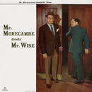 Mr. Morecambe Meets Mr. Wise/Morecambe & Wise