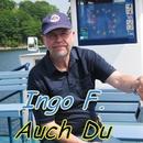 Auch du/Ingo F.