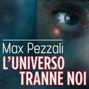 L'universo tranne noi (videoclip)/Max Pezzali