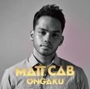 ONGAKU/マット・キャブ