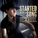 Started With A Song/Brett Kissel