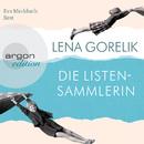 Die Listensammlerin (Gekürzte Fassung)/Lena Gorelik