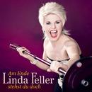 Am Ende stehst du doch (Radio Version)/Linda Feller