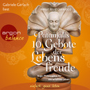 Patanjalis 10 Gebote der Lebensfreude - Yoga-Philosophie für ein erfülltes Leben (Gekürzte Fassung)/Birgit Feliz Carrasco