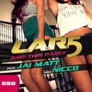 Jump This Party [feat. Jai Matt & NICCO] (Remixes)/L.A.R.5
