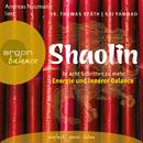 Shaolin - In acht Schritten zu mehr Energie und innerer Balance (Gekürzte Fassung)/Dr. Thomas Späth