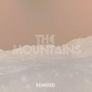 The Mountains (Remixes)/The Mountains