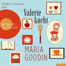 Valerie kocht (Gekürzte Fassung)/Maria Goodin