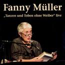Tanzen und Toben ohne Weiber (Live)/Fanny Müller