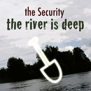 The River Is Deep/The Security