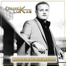 Jedes Mal die Hölle/Frank Lukas