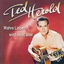 Wahre Liebe wird nicht älter/Ted Herold